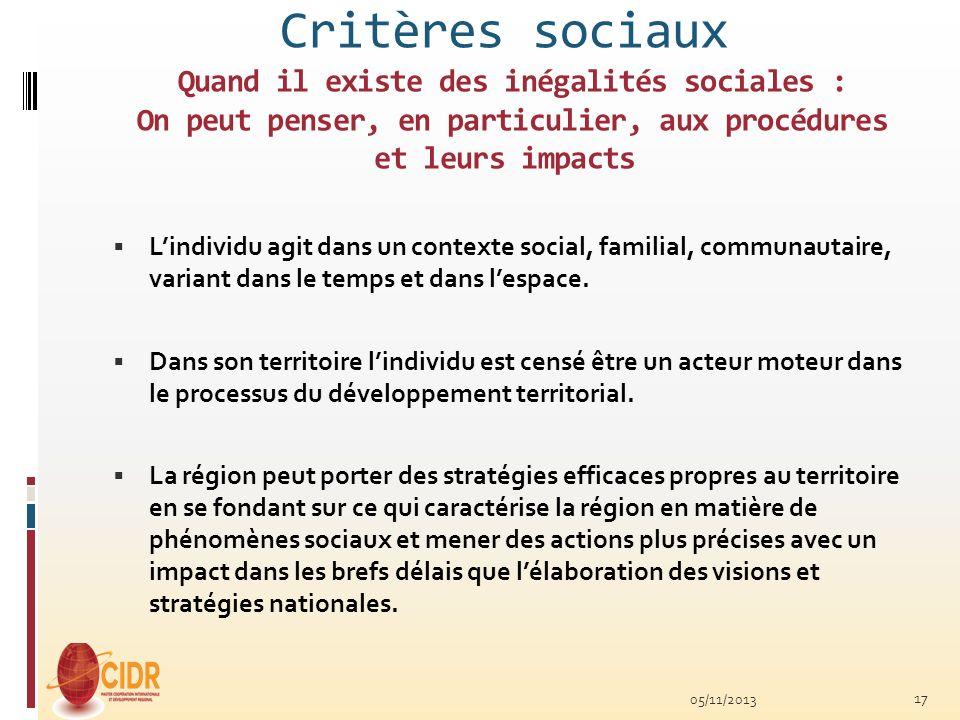 Critères sociaux Quand il existe des inégalités sociales : On peut penser, en particulier, aux procédures et leurs impacts Lindividu agit dans un cont