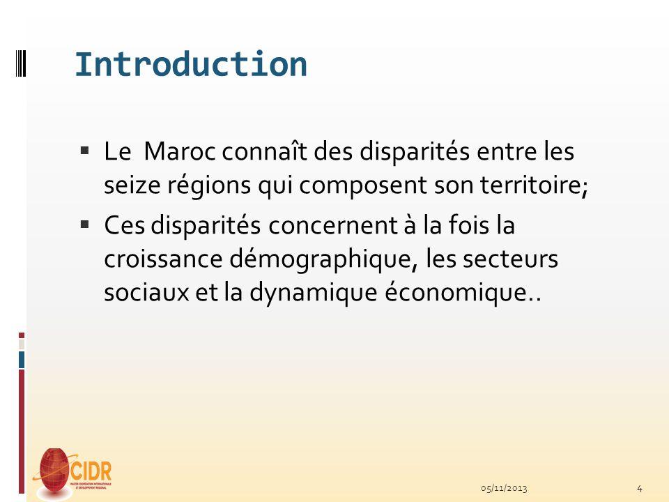 Introduction Le Maroc connaît des disparités entre les seize régions qui composent son territoire; Ces disparités concernent à la fois la croissance d