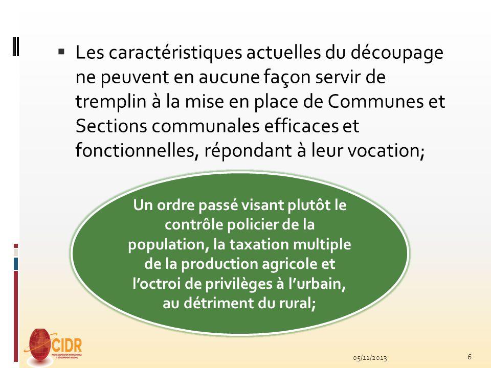 Les caractéristiques actuelles du découpage ne peuvent en aucune façon servir de tremplin à la mise en place de Communes et Sections communales effica
