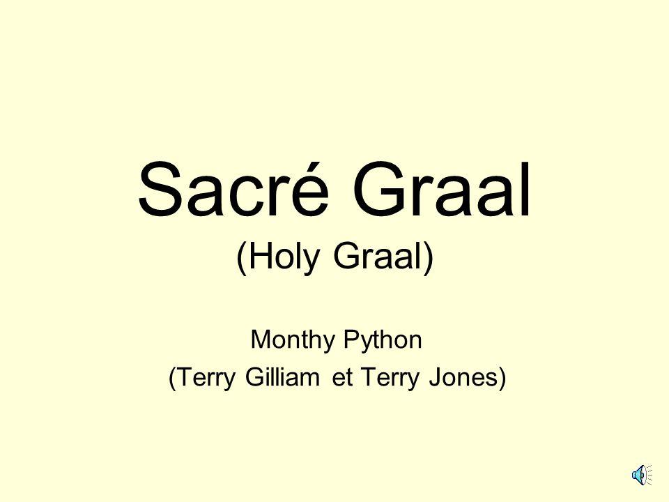 Sacré Graal (Holy Graal) Monthy Python (Terry Gilliam et Terry Jones)