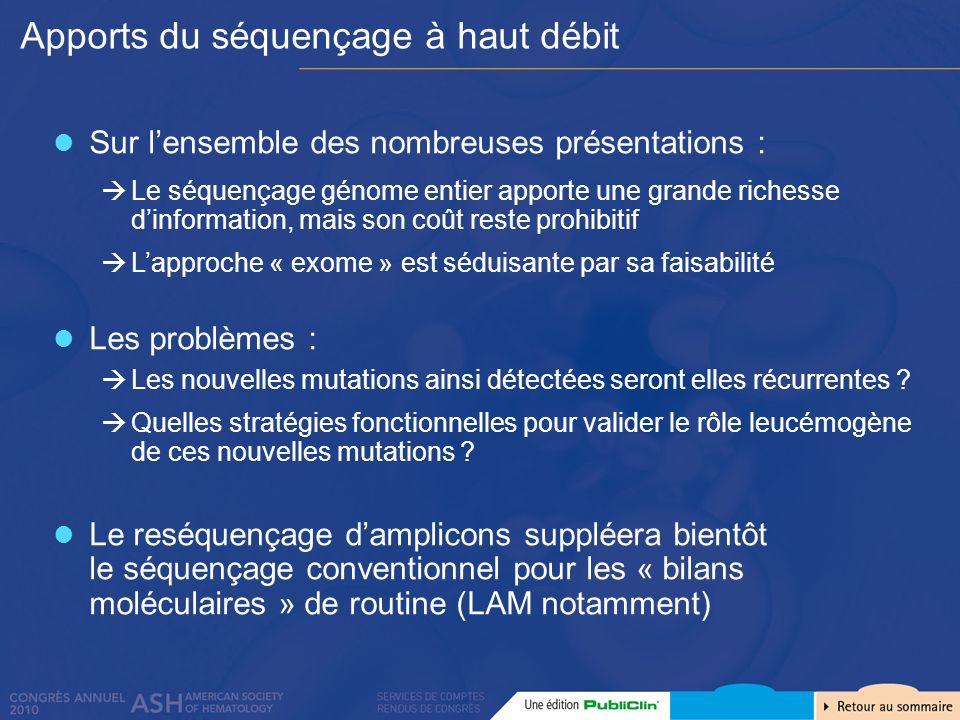 Sur lensemble des nombreuses présentations : Le séquençage génome entier apporte une grande richesse dinformation, mais son coût reste prohibitif Lapp