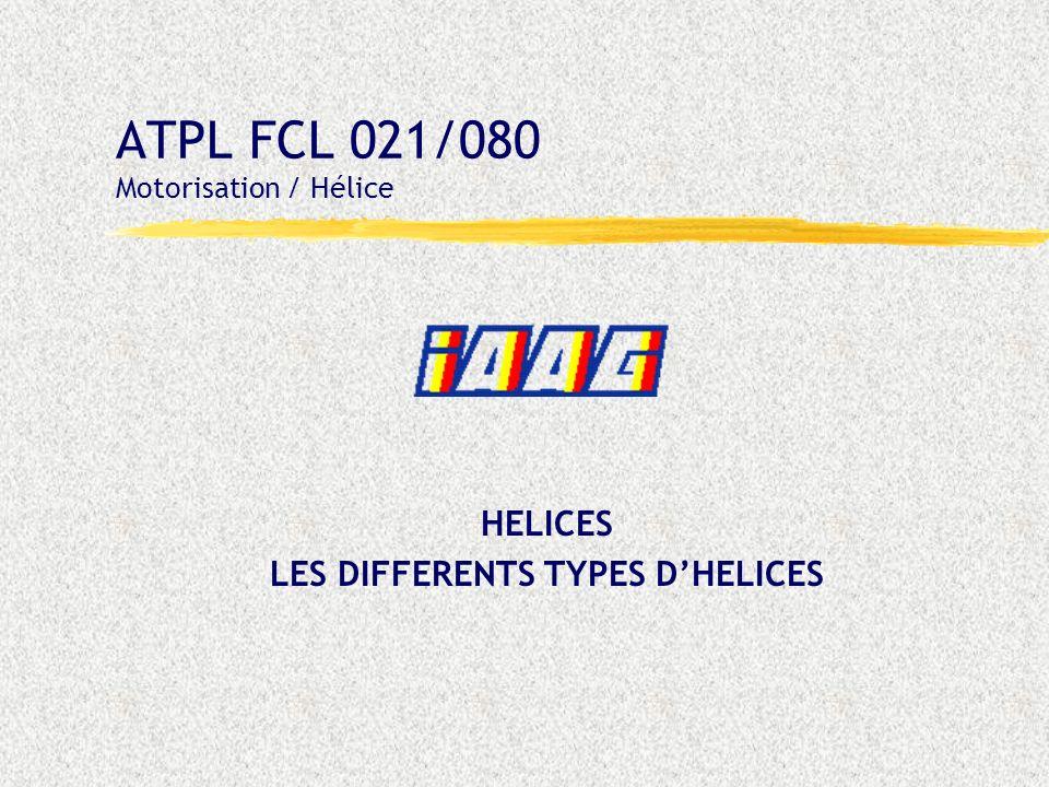 FCL021 - Motorisation : Hélices 03 : - Diapo 2 -24/04/02 HELICES : LES DIFFERENTS TYPES RENDEMENT HELICES A CALAGE FIXE Vrillage dune pale dhélice Courbe de rendement en fonction de la vitesse avion Avantages Inconvénient HELICES A CALAGE VARIABLE Hélice à calage réglable Hélice à deux pas Hélice à calages multiples
