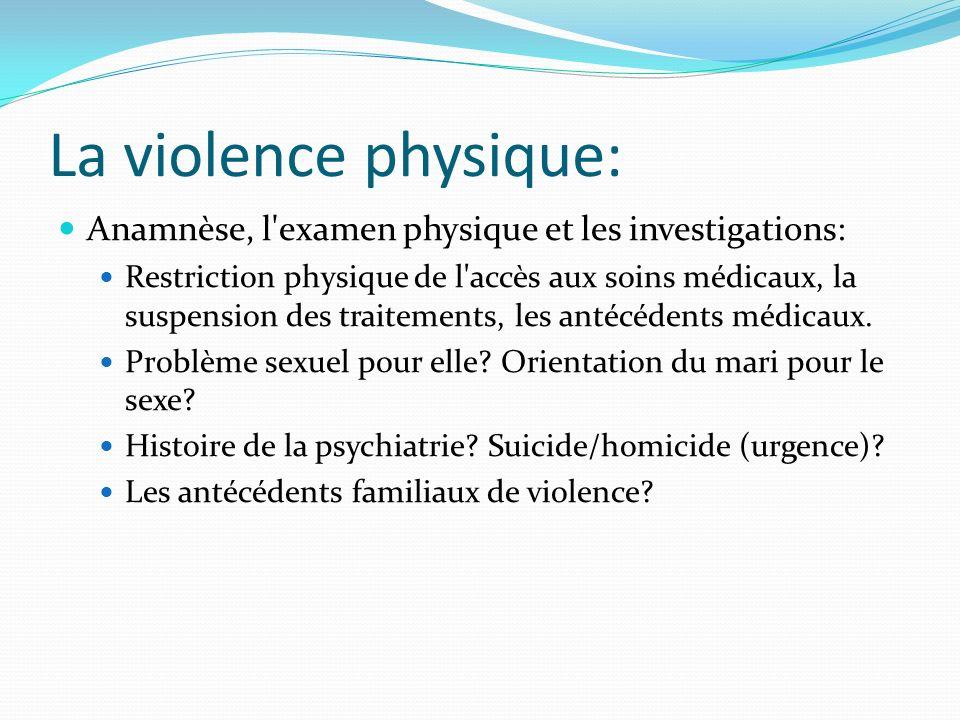 La violence physique: Anamnèse, l'examen physique et les investigations: Restriction physique de l'accès aux soins médicaux, la suspension des traitem