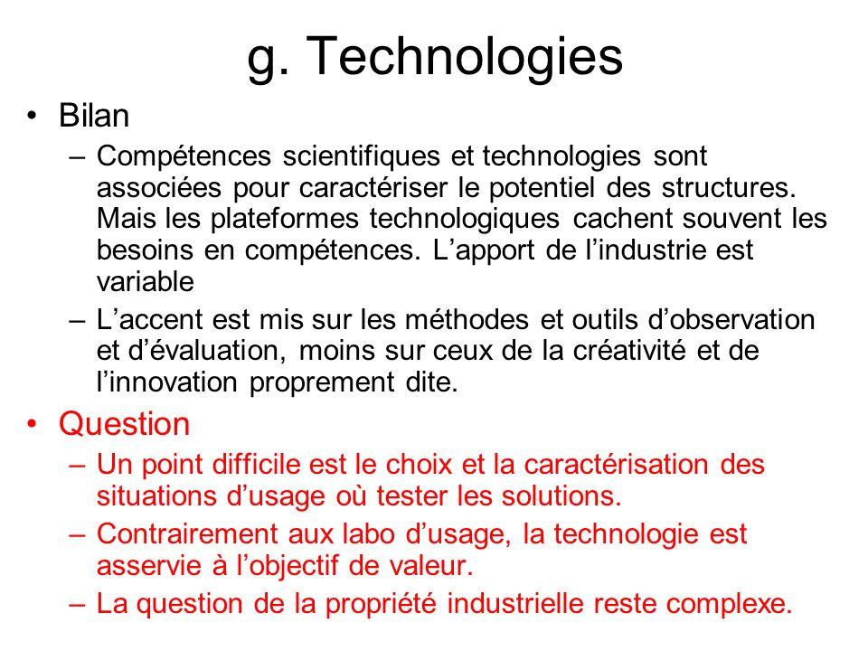 g. Technologies Bilan –Compétences scientifiques et technologies sont associées pour caractériser le potentiel des structures. Mais les plateformes te