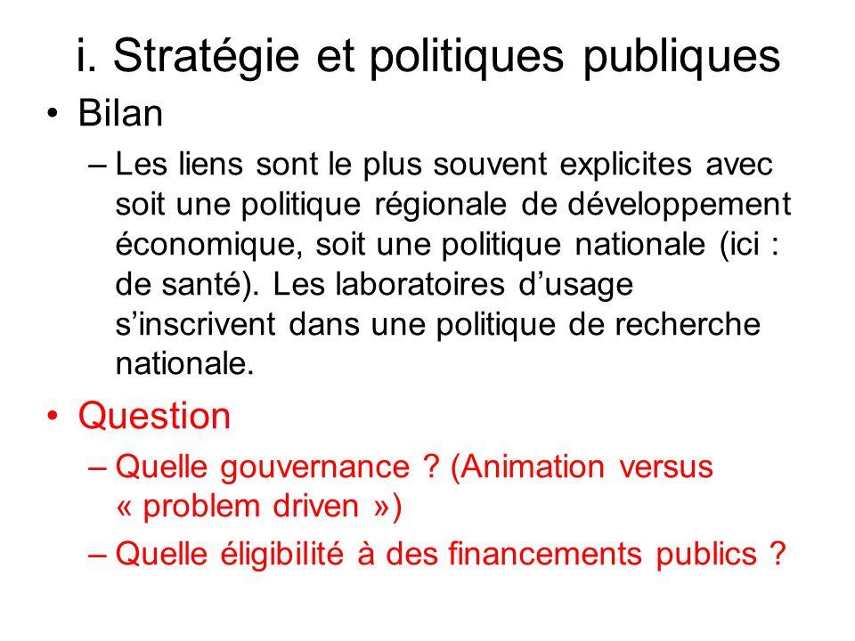 i. Stratégie et politiques publiques Bilan –Les liens sont le plus souvent explicites avec soit une politique régionale de développement économique, s