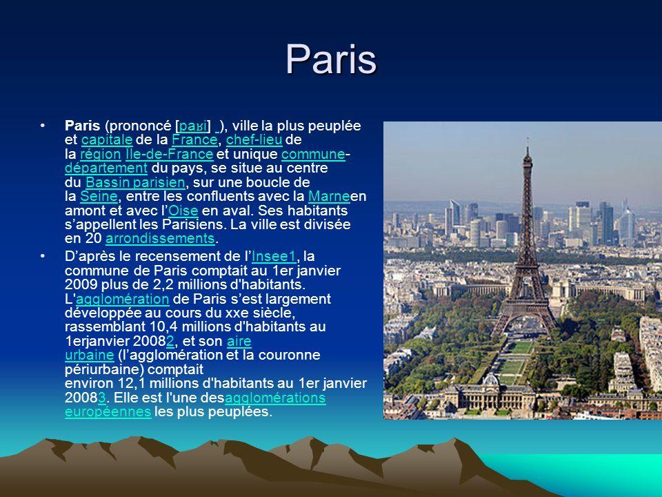 Paris Paris (prononcé [pa ʁ i] ), ville la plus peuplée et capitale de la France, chef-lieu de la région Île-de-France et unique commune- département