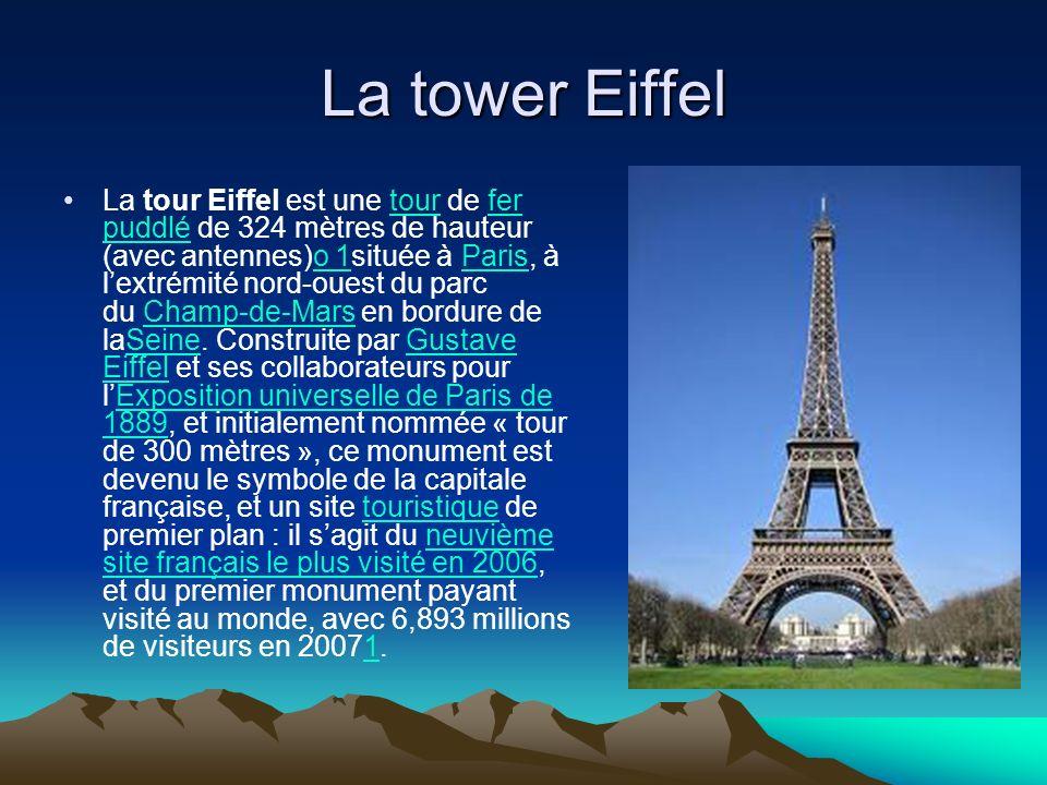 La tower Eiffel La tour Eiffel est une tour de fer puddlé de 324 mètres de hauteur (avec antennes)o 1située à Paris, à lextrémité nord-ouest du parc d