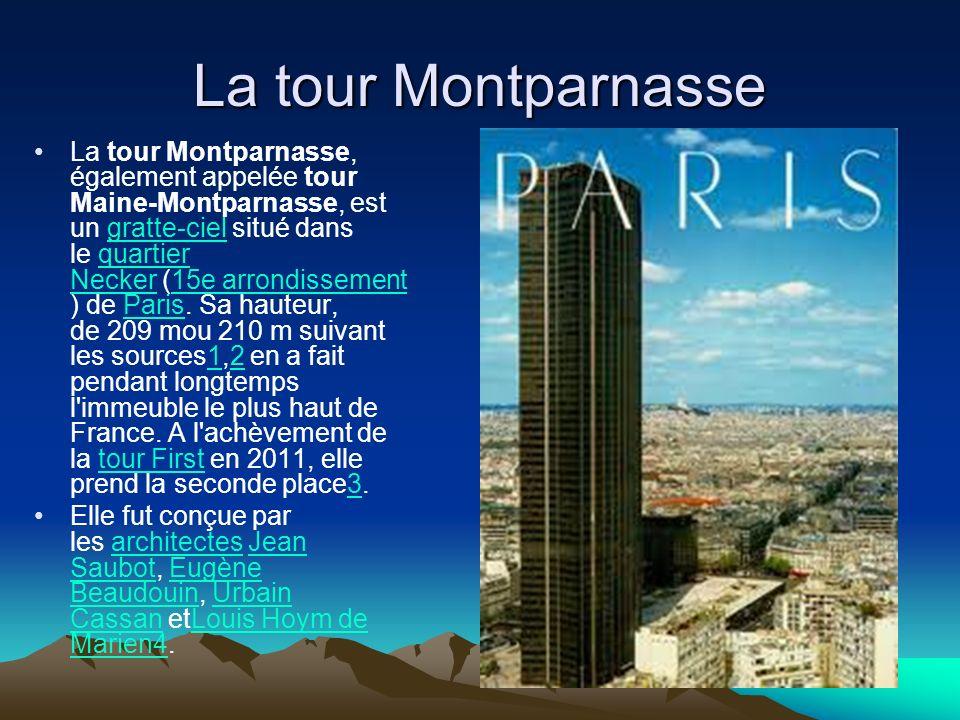 La tour Montparnasse La tour Montparnasse, également appelée tour Maine-Montparnasse, est un gratte-ciel situé dans le quartier Necker (15e arrondisse