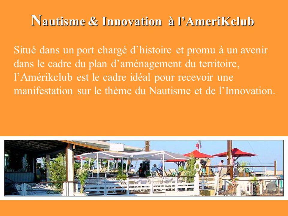 Nautisme & Innovation AmeriKclub Site exceptionnel, le Jardin de l'America's cup, est situé à Sète, sur la grande bleue, à l'ombre du cimetière marin