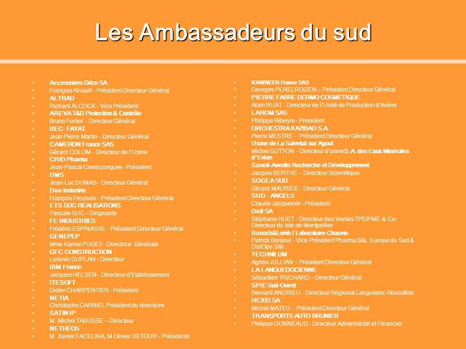 Les Ambassadeurs du sud Club des Ambassadeurs créé en 2000 avec le soutien du Conseil Général 34 à lorigine 20 entreprises Les Ambassadeurs du Sud en