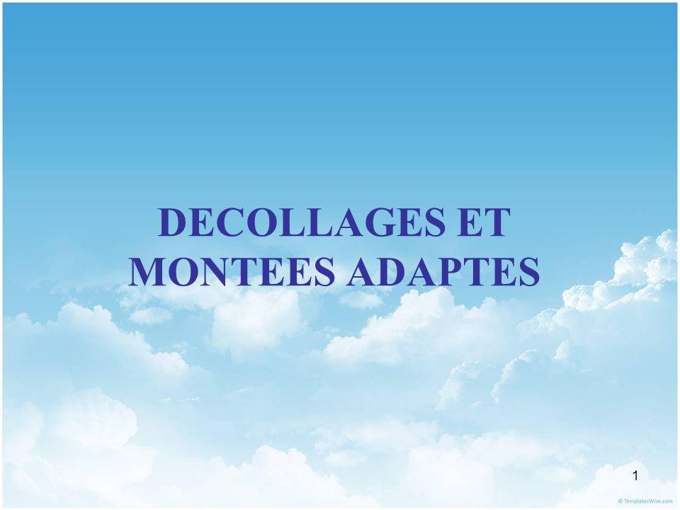 22 DECOLLAGES ET MONTEES ADAPTES II.MONTEES ADAPTEES 1.