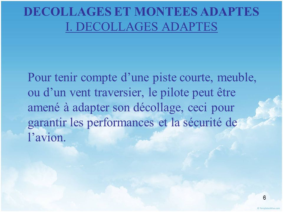 7 DECOLLAGES ET MONTEES ADAPTES I.DECOLLAGES ADAPTES 1.