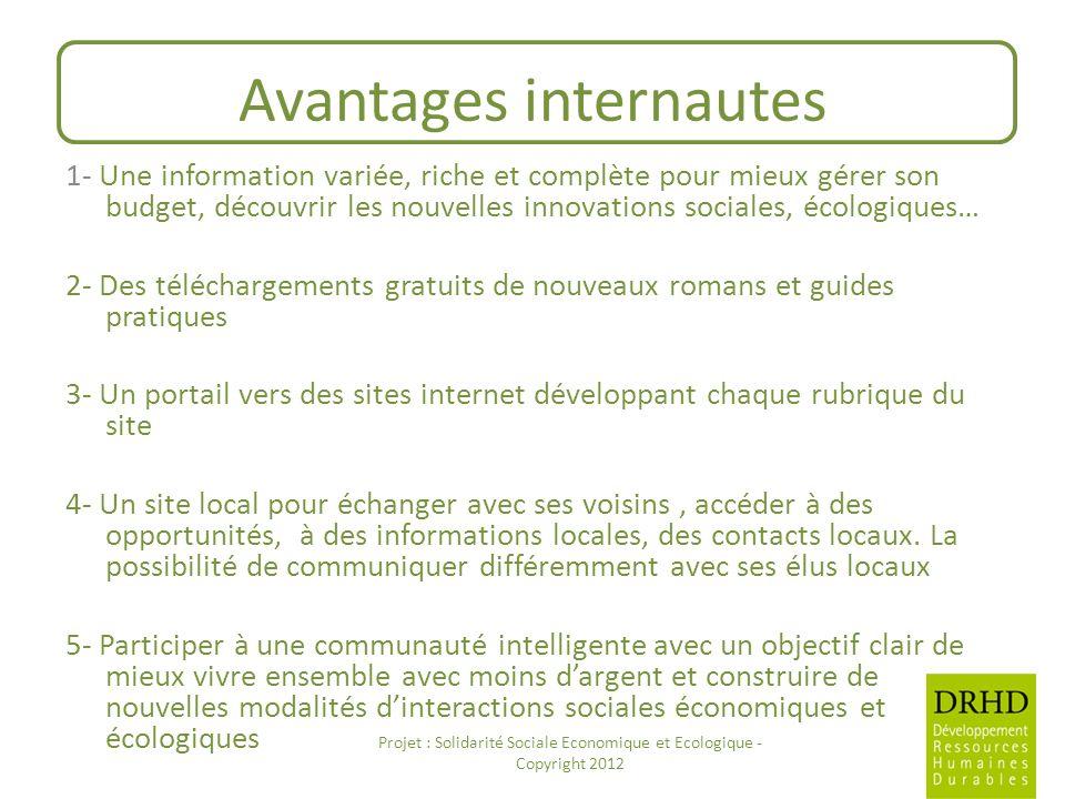 Avantages internautes 1- Une information variée, riche et complète pour mieux gérer son budget, découvrir les nouvelles innovations sociales, écologiq