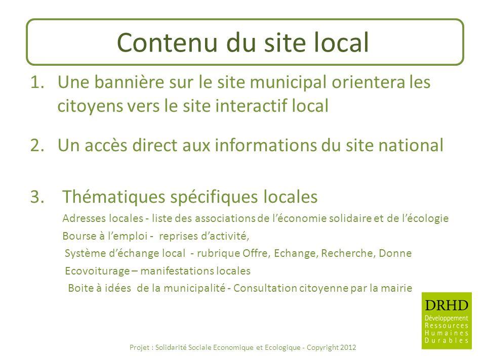 Contenu du site local 1.Une bannière sur le site municipal orientera les citoyens vers le site interactif local 2.Un accès direct aux informations du