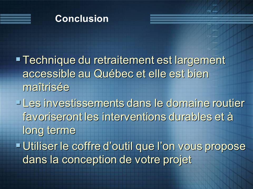 Conclusion Technique du retraitement est largement accessible au Québec et elle est bien maîtrisée Technique du retraitement est largement accessible