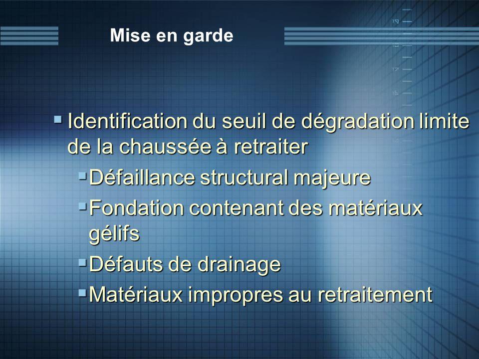 Mise en garde Identification du seuil de dégradation limite de la chaussée à retraiter Identification du seuil de dégradation limite de la chaussée à