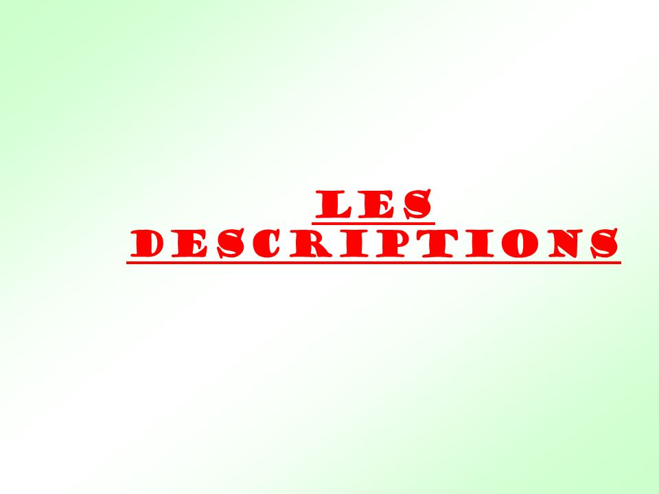 Les descriptions