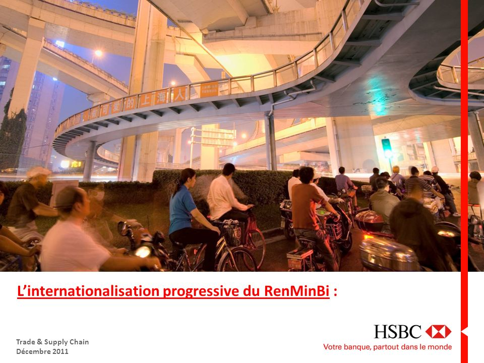 1 Linternationalisation progressive du RenMinBi : Trade & Supply Chain Décembre 2011