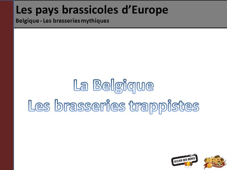 Les pays brassicoles dEurope Belgique - Les brasseries mythiques
