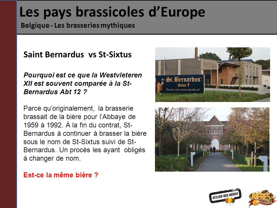 Les pays brassicoles dEurope Belgique - Les brasseries mythiques Saint Bernardus vs St-Sixtus Pourquoi est ce que la Westvleteren XII est souvent comp