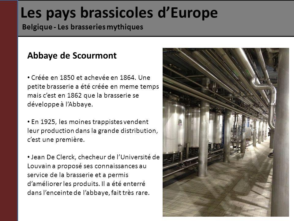 Les pays brassicoles dEurope Belgique - Les brasseries mythiques Abbaye de Scourmont Créée en 1850 et achevée en 1864. Une petite brasserie a été créé