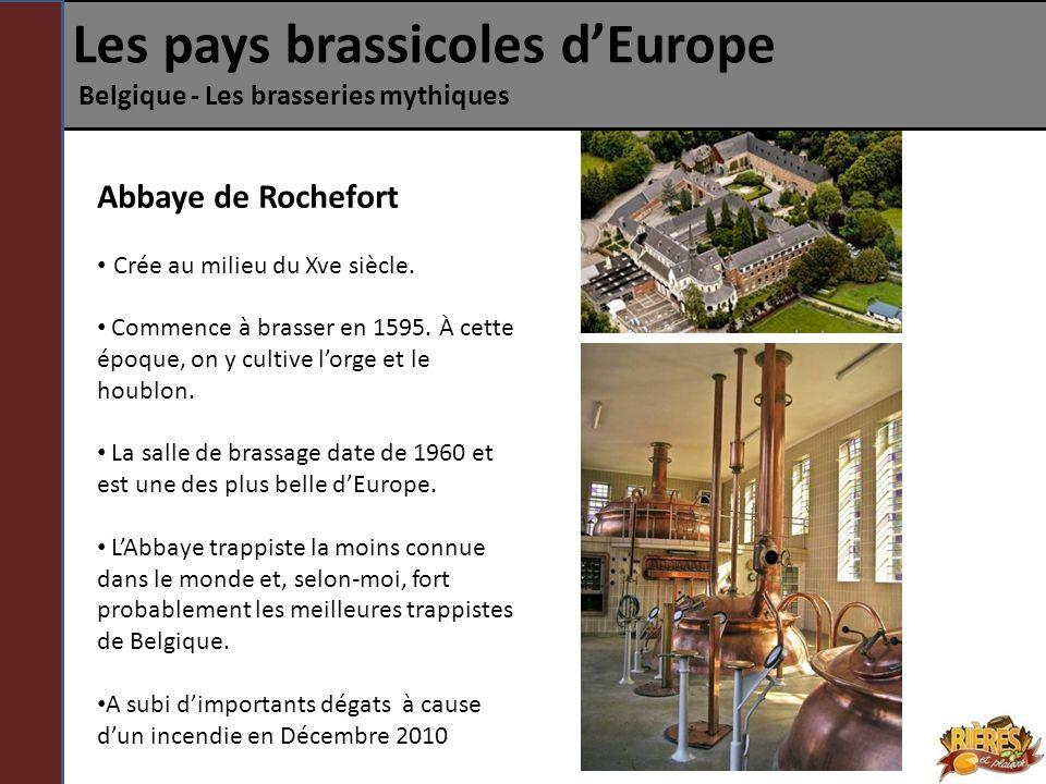 Abbaye de Rochefort Crée au milieu du Xve siècle. Commence à brasser en 1595. À cette époque, on y cultive lorge et le houblon. La salle de brassage d