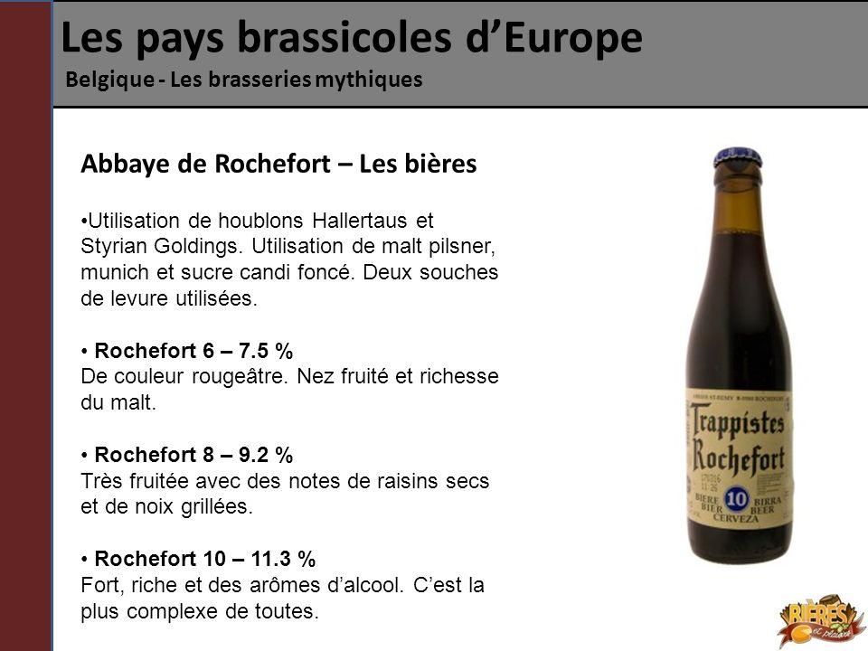 Abbaye de Rochefort – Les bières Utilisation de houblons Hallertaus et Styrian Goldings. Utilisation de malt pilsner, munich et sucre candi foncé. Deu