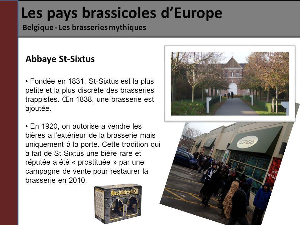 Abbaye St-Sixtus Fondée en 1831, St-Sixtus est la plus petite et la plus discrète des brasseries trappistes. Œn 1838, une brasserie est ajoutée. En 19