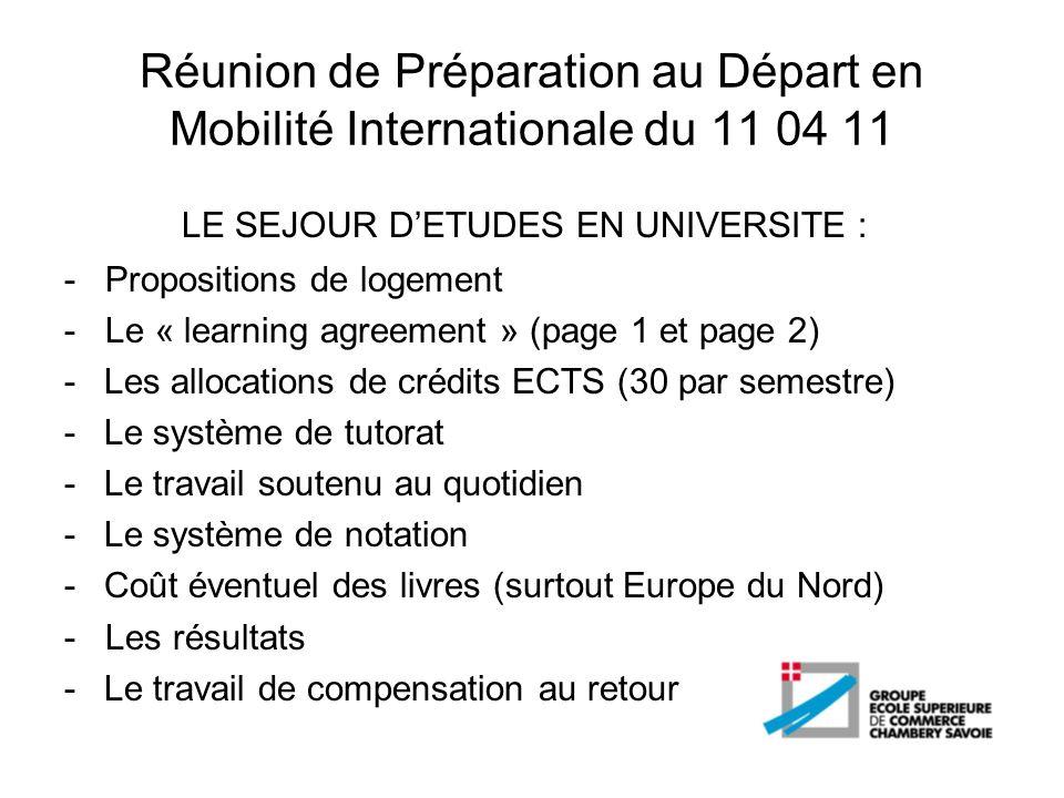 Réunion de Préparation au Départ en Mobilité Internationale du 11 04 11 LE SEJOUR DETUDES EN UNIVERSITE : - Propositions de logement - Le « learning a