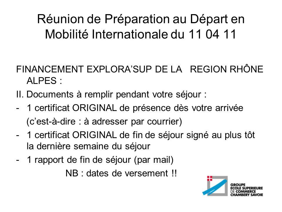 Réunion de Préparation au Départ en Mobilité Internationale du 11 04 11 FINANCEMENT EXPLORASUP DE LA REGION RHÔNE ALPES : II. Documents à remplir pend