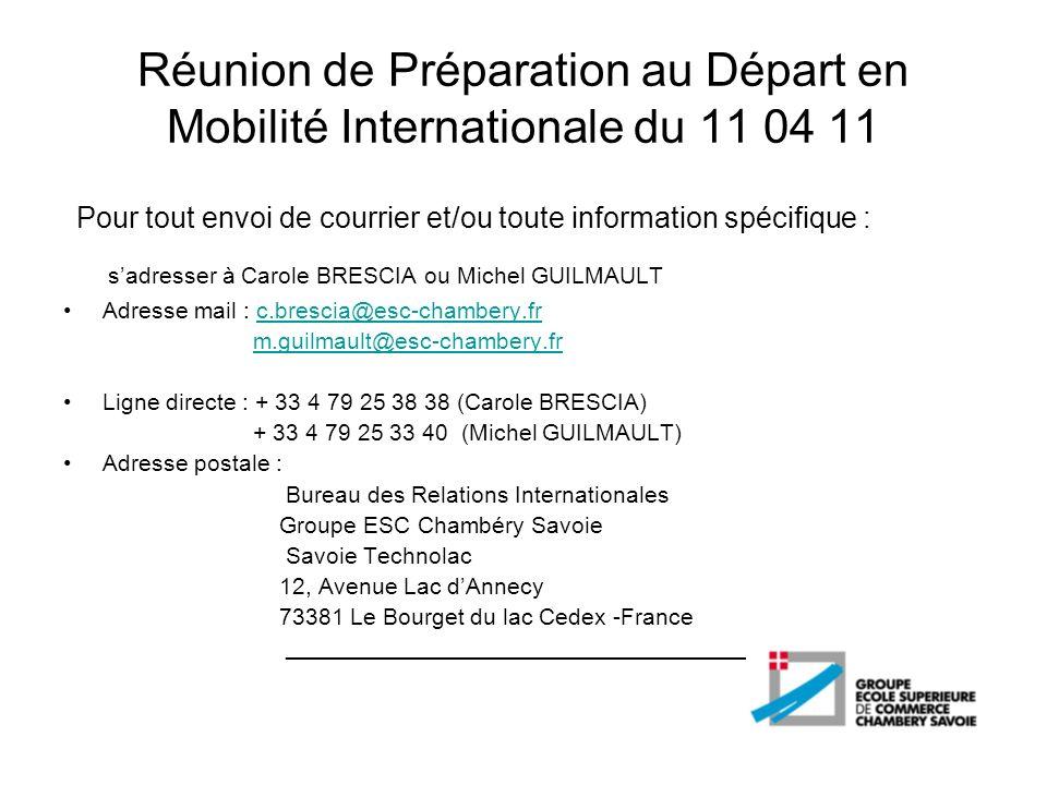 Réunion de Préparation au Départ en Mobilité Internationale du 11 04 11 Pour tout envoi de courrier et/ou toute information spécifique : sadresser à C