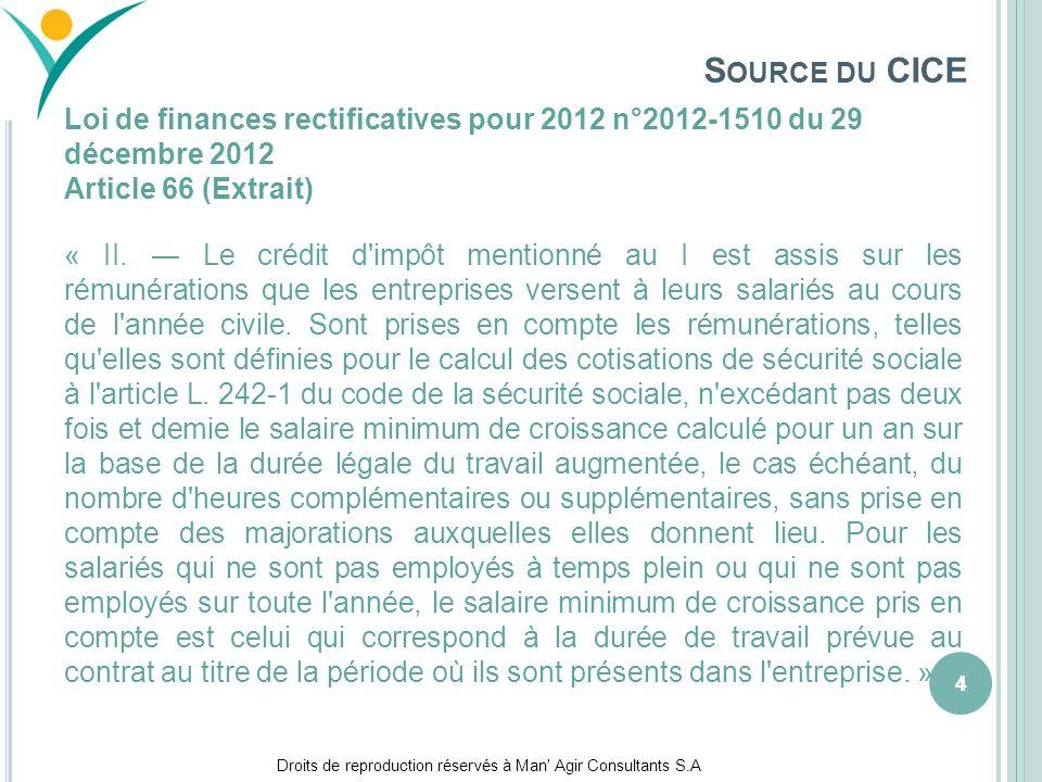 Droits de reproduction réservés à Man' Agir Consultants S.A 44 S OURCE DU CICE Loi de finances rectificatives pour 2012 n°2012-1510 du 29 décembre 201