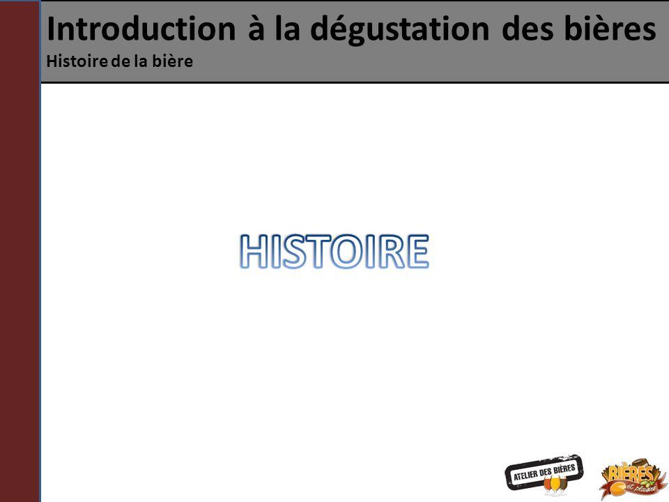 Introduction à la dégustation des bières Histoire de la bière