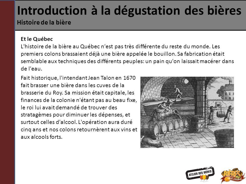 Introduction à la dégustation des bières Histoire de la bière Et le Québec L'histoire de la bière au Québec n'est pas très différente du reste du mond