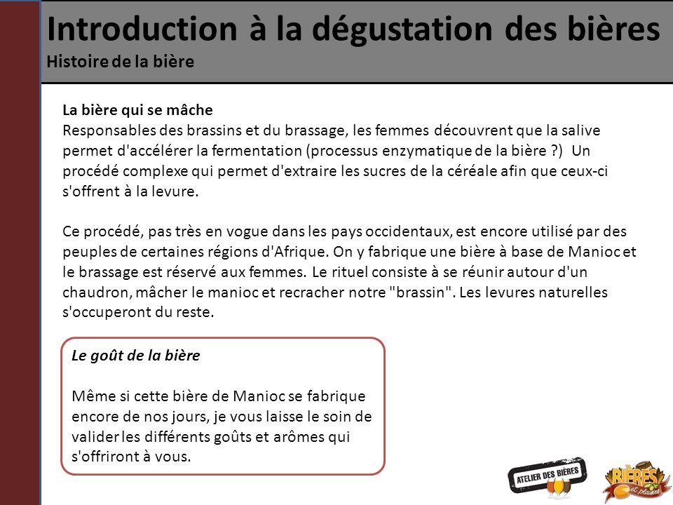 Introduction à la dégustation des bières Histoire de la bière La Levure, une nouvelle alliée Louis Pasteur, en 1876, rédige un ouvrage qui va changer considérablement la façon de brasser.