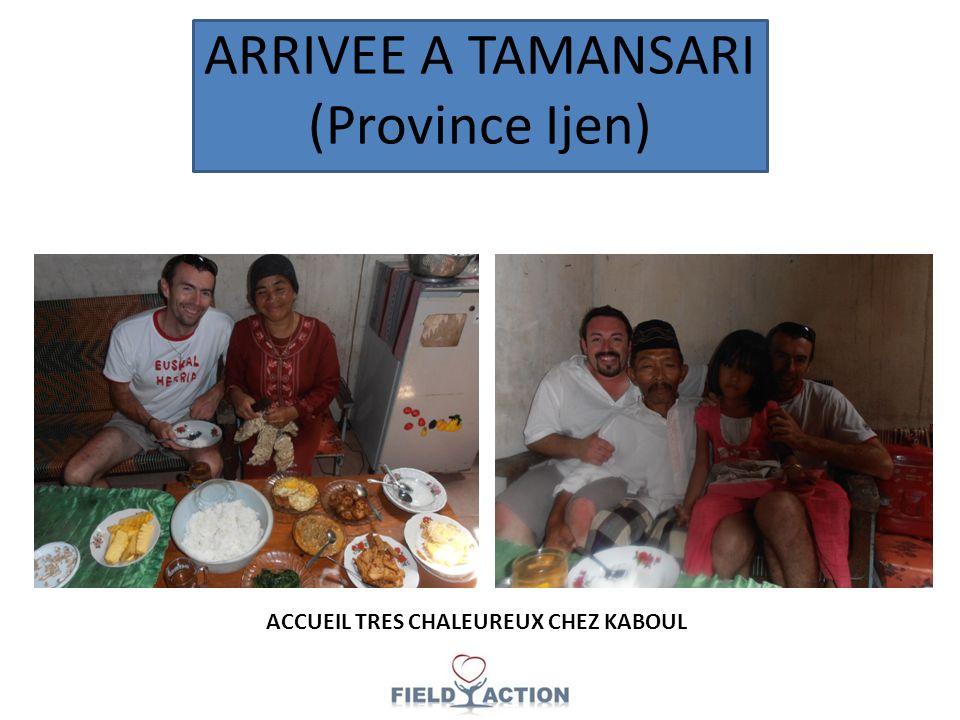 ARRIVEE A TAMANSARI (Province Ijen) ACCUEIL TRES CHALEUREUX CHEZ KABOUL
