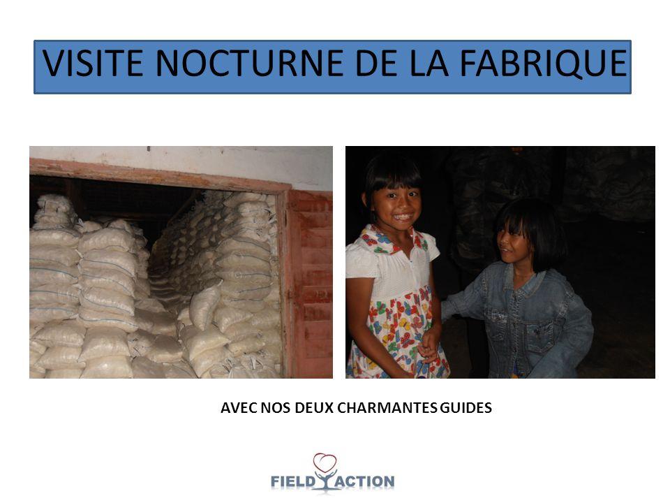VISITE NOCTURNE DE LA FABRIQUE AVEC NOS DEUX CHARMANTES GUIDES