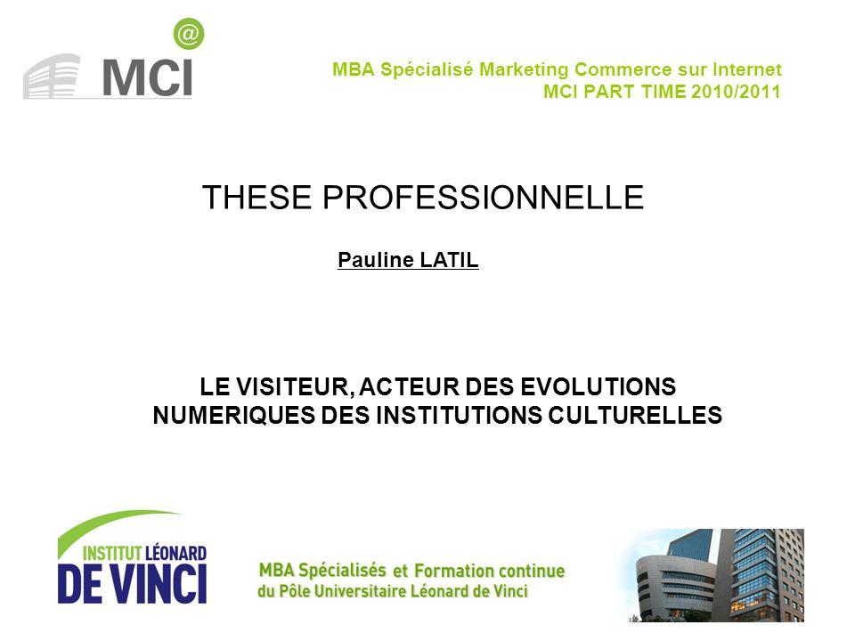 Pauline LATIL – Thèse professionnelle – 16 mai 2012 THESE PROFESSIONNELLE MBA Spécialisé Marketing Commerce sur Internet MCI PART TIME 2010/2011 LE VI