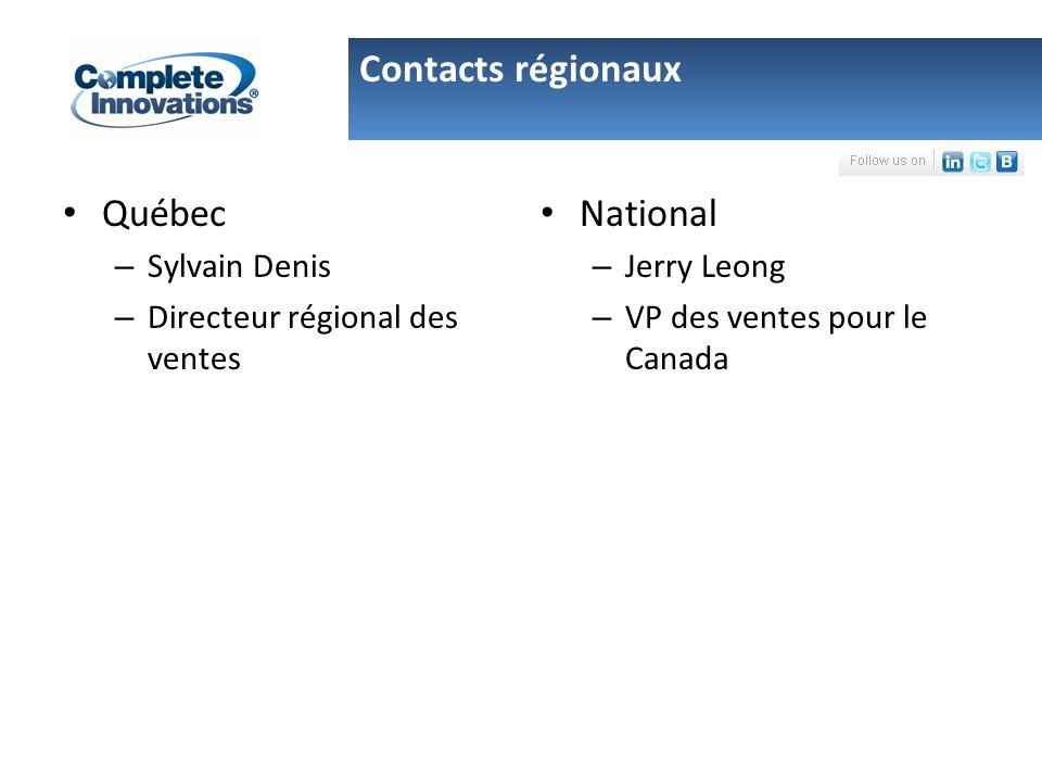 Québec – Sylvain Denis – Directeur régional des ventes National – Jerry Leong – VP des ventes pour le Canada Contacts régionaux