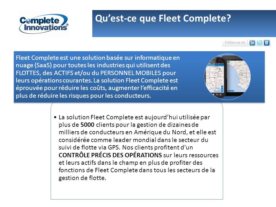 La solution Fleet Complete est aujourdhui utilisée par plus de 5000 clients pour la gestion de dizaines de milliers de conducteurs en Amérique du Nord, et elle est considérée comme leader mondial dans le secteur du suivi de flotte via GPS.