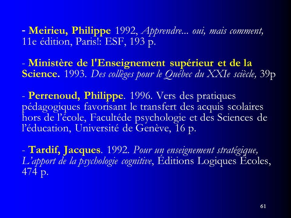 61 - Meirieu, Philippe 1992, Apprendre... oui, mais comment, 11e édition, Paris!: ESF, 193 p. - Ministère de l'Enseignement supérieur et de la Science
