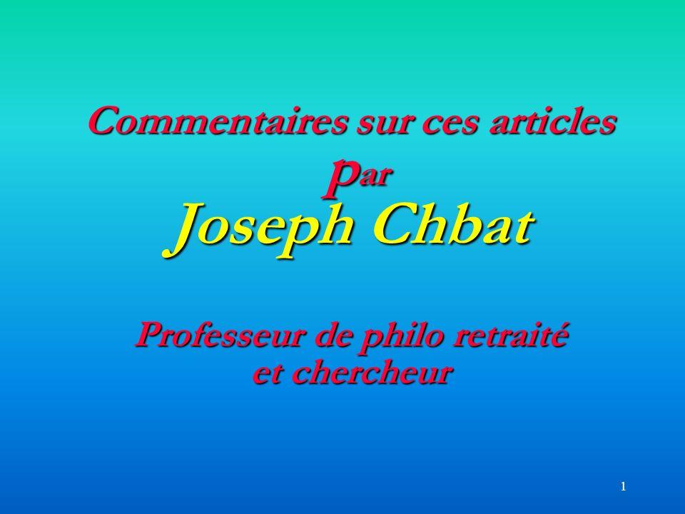 1 Commentaires sur ces articles p ar Joseph Chbat Professeur de philo retraité et chercheur