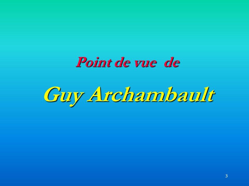 3 Point de vue de Guy Archambault