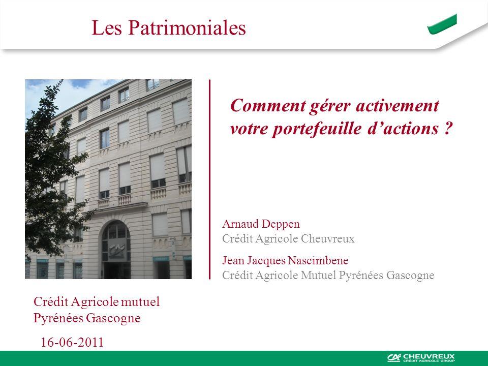 Comment gérer activement votre portefeuille dactions ? Les Patrimoniales Arnaud Deppen Crédit Agricole Cheuvreux Jean Jacques Nascimbene Crédit Agrico