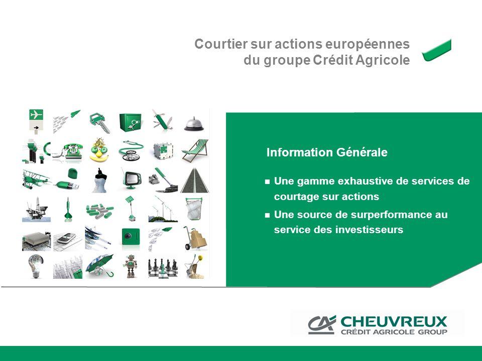 Courtier sur actions européennes du groupe Crédit Agricole Une gamme exhaustive de services de courtage sur actions Une source de surperformance au se