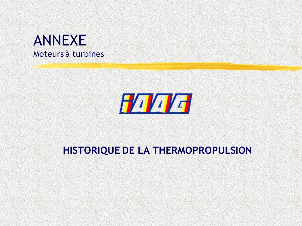 ANNEXE – Moteurs à turbine : Historique de la thermopropulsion : - Diapo 2 -17/09/02 HISTORIQUE DE LA THERMOPROPULSION LES PREMIERS BREVETS LES ANNEES 20, A LA RECHERCHE DU RENDEMENT LES BREVETS ET PROTOTYPES DES ANNEES 30 1937 : LES PREMIERS TURBOREACTEURS LE «COUP DE POUCE» DE LA SECONDE GUERRE MONDIALE CONVERSION VERS LE CIVIL LA RENAISSANCE AERONAUTIQUE DE LA FRANCE DU BMW 003 A LATAR 101 TURBOMECA