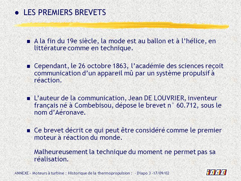 ANNEXE – Moteurs à turbine : Historique de la thermopropulsion : - Diapo 74 -17/09/02 Le Dr.