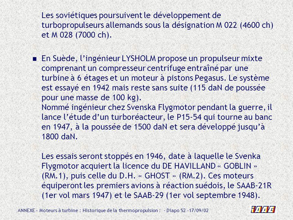 ANNEXE – Moteurs à turbine : Historique de la thermopropulsion : - Diapo 52 -17/09/02 Les soviétiques poursuivent le développement de turbopropulseurs
