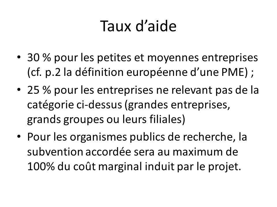 Taux daide 30 % pour les petites et moyennes entreprises (cf. p.2 la définition européenne dune PME) ; 25 % pour les entreprises ne relevant pas de la