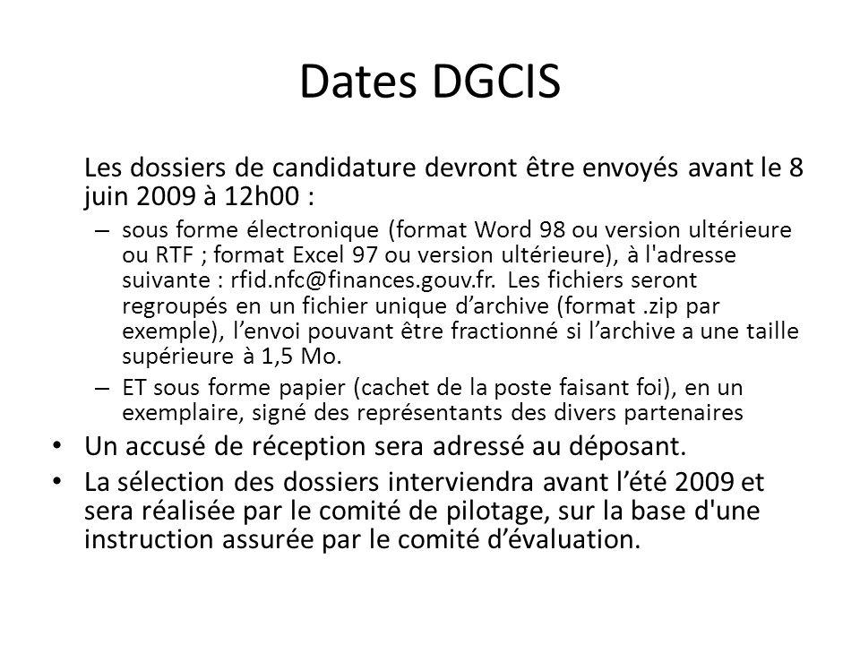 Dates DGCIS Les dossiers de candidature devront être envoyés avant le 8 juin 2009 à 12h00 : – sous forme électronique (format Word 98 ou version ultér